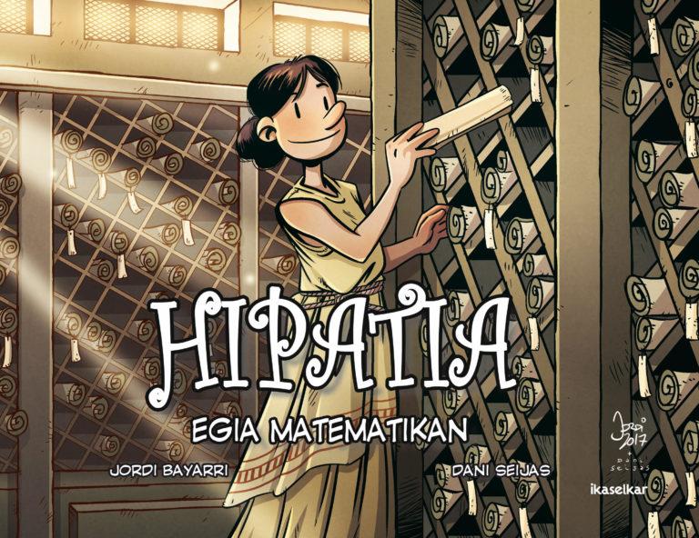 Hipatia: zientzialari aitzindariaren historia komiki egina